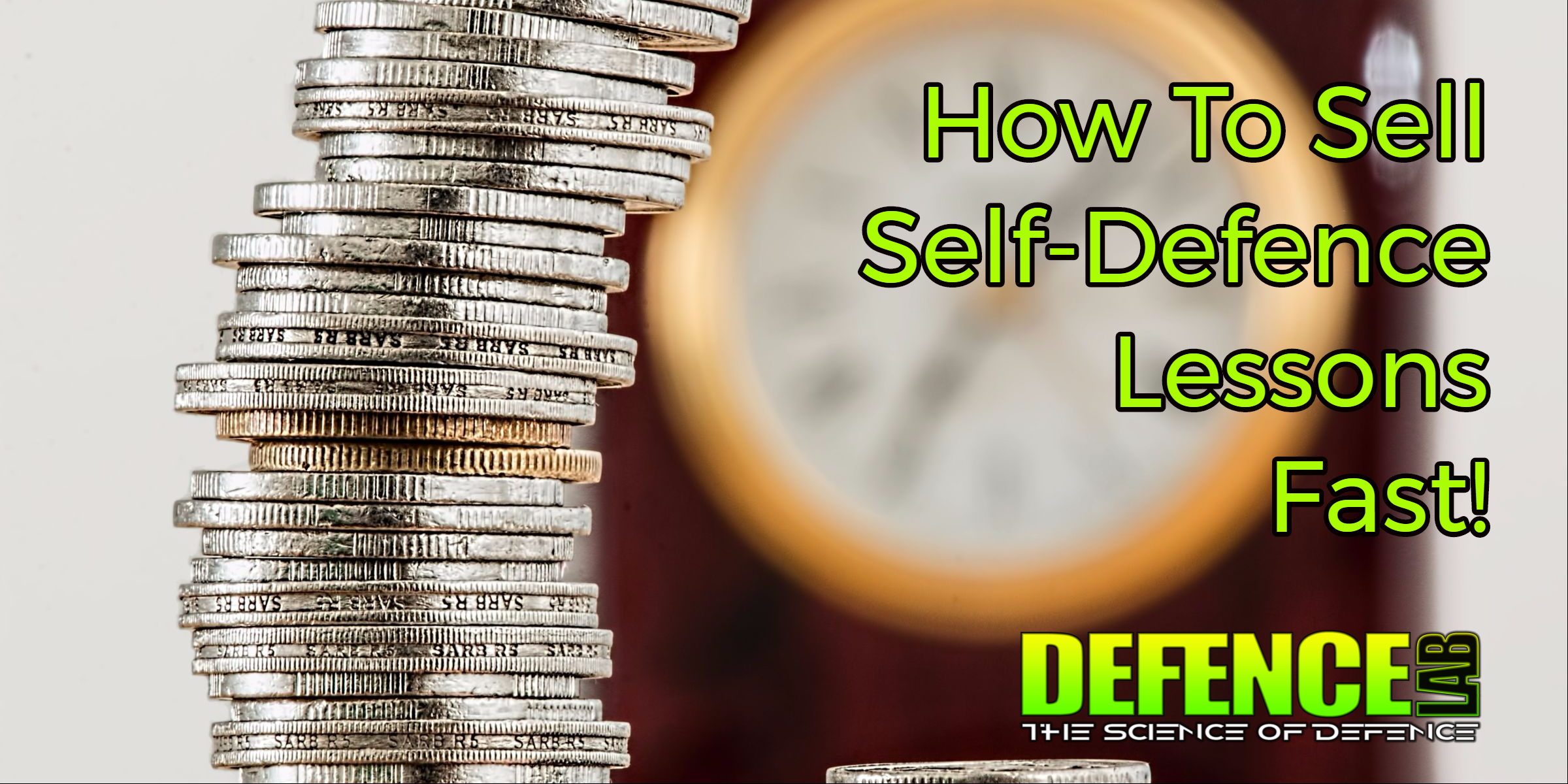 How To Sell Self-Defence Lessons (Fast)